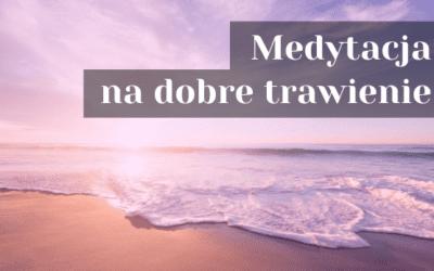Medytacja na dobre trawienie